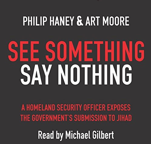 See- something Say nothing - Philip Haney